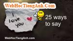 25 cách để nói 'I love You' bằng tiếng Anh