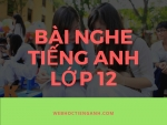 Bài Nghe Tiếng Anh Lớp 12