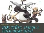Cách học tiếng anh qua phim hoạt hình bảo đảm bạn sẽ thích tiếng Anh ngay!