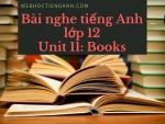 Bài nghe tiếng Anh lớp 12 Unit 11: Books