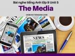 Bài nghe tiếng Anh lớp 9 Unit 5: The Media