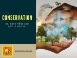 Bài nghe tiếng Anh lớp 10 Unit 10: Conservation