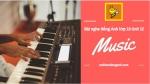 Bài nghe tiếng Anh lớp 10 Unit 12: Music