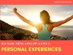 Bài nghe tiếng Anh lớp 11 Unit 2: Personal Experiences