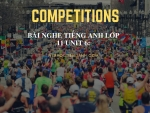 Bài nghe tiếng Anh lớp 11 Unit 6: Competitions