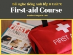 Bài nghe tiếng Anh lớp 8 Unit 9: First-aid Course