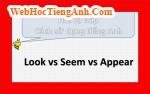 Look vs Seem vs Appear