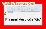 Phrasal verb của 'go'?
