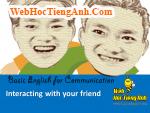THĂM HỎI BẠN BÈ - Tiếng Anh giao tiếp cơ bản