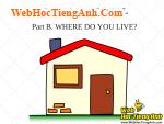 Bài nghe nói tiếng Anh lớp 6 Unit 2 At school - Part B Where do you live