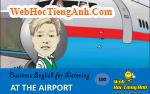 Tình huống 100: Ra phi trường - Tiếng Anh thương mại (Việt-Anh)