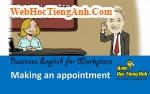 Tình huống 1: Hẹn gặp - Tiếng Anh công sở (Việt - Anh)