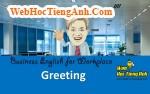 Tình huống 2: Chào hỏi - Tiếng Anh công sở (Việt - Anh)