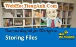 Tình huống 3: Lưu hồ sơ - Tiếng Anh công sở (Việt - Anh)