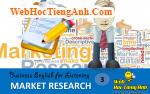 Tình huống 3: Tìm hiểu thị trường - Tiếng Anh thương mại (Việt - Anh)
