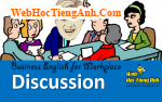 Tình huống 41: Cùng nhau thảo luận - Tiếng Anh công sở ( Việt Anh)