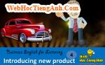 Tình huống 4: Giới thiệu sản phẩm - Tiếng Anh thương mại (Việt - Anh)