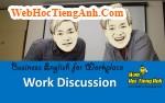 Tình huống 4: Thảo luận công việc - Tiếng Anh công sở (Việt - Anh)