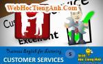 Tình huống 5: Dịch vụ khách hàng - Tiếng anh thương mại (Việt - Anh)