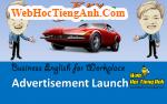 Tình huống 73: Tiến hành quảng cáo - Tiếng Anh công sở (Việt-Anh)