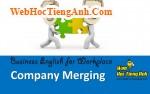 Tình huống 89: Sáp nhập công ty - Tiếng Anh công sở (Việt-Anh)