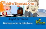 Tình huống: Đặt phòng qua điện thoại - Tiếng Anh du lịch
