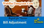 Tình huống: Điều chỉnh hóa đơn - Tiếng Anh du lịch
