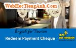 Tình huống: Đổi tiền từ chi phiếu - Tiếng Anh du lịch