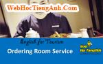 Tình huống: Gọi dịch vụ phòng - Tiếng Anh du lịch