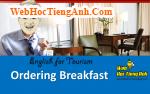 Tình huống: Gọi thức ăn sáng - Tiếng Anh du lịch