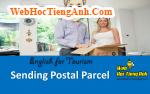 Tình huống: Gửi bưu kiện- Tiếng Anh du lịch