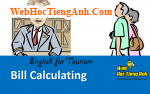 Tình huống: Tính hóa đơn - Tiếng Anh du lịch
