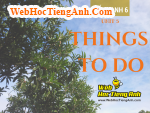 Từ vựng tiếng Anh lớp 6 Unit 5 Things to do