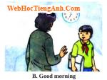 Bài nghe nói tiếng Anh lớp 6 Unit 1 Greetings - Part B Good morning