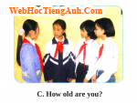 Bài nghe nói tiếng Anh lớp 6 Unit 1 Greetings - Part C How old are you