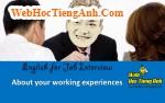 Về kinh nghiệm làm việc - Tiếng Anh phỏng vấn xin việc làm
