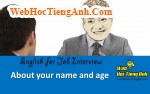 Về tên và tuổi của bạn - Tiếng Anh phỏng vấn xin việc làm