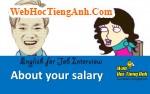 Về tiền lương của bạn - Tiếng Anh phỏng vấn xin việc làm