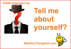 10 cách gây ấn tượng khi trả lời 'Tell me about yourself' bằng tiếng Anh