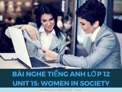 Bài nghe tiếng Anh lớp 12 Unit 15: Women in Society
