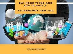 Bài nghe tiếng Anh lớp 10 Unit 5: Technology And You