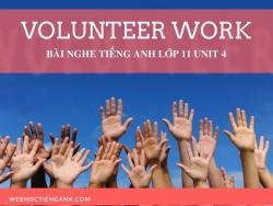 Bài nghe tiếng Anh lớp 11 Unit 4: Volunteer Work