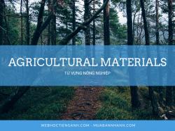 Vật tư nông nghiệp tiếng Anh là gì?