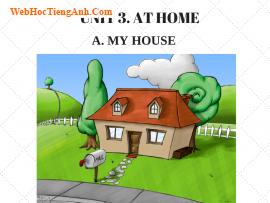 Bài nghe nói tiếng Anh lớp 6 Unit 3 At Home - Part A My House