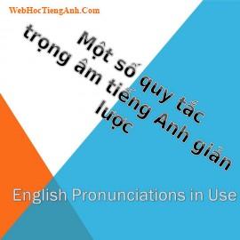 Một số quy tắc trọng âm (6): các quy tắc chung thường gặp về trọng âm