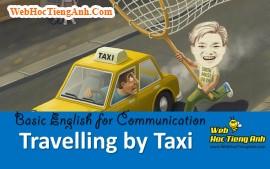 ĐI LẠI BẰNG TAXI - Tiếng Anh giao tiếp cơ bản