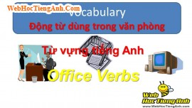 Học từ vựng bằng hình ảnh: Động từ dùng trong văn phòng (Office Verbs)