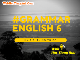 Ngữ pháp tiếng Anh lớp 6 Unit 5 Things to do