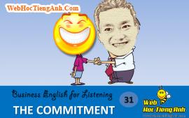 Tình huống 31: Lời cam kết - Tiếng Anh thương mại (Việt-Anh)