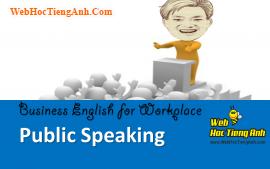 Tình huống 38: Nói trước công chúng - Tiếng Anh công sở (Việt - Anh)